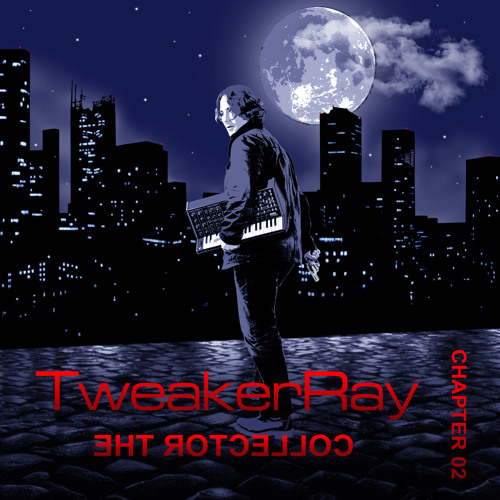 TweakerRay The Collector Ch. 02) Preview Tracks