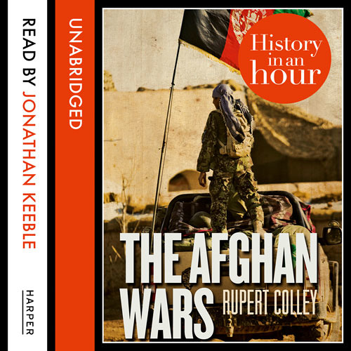 The Afghan Wars: History in an Hour, by Kat Smutz, read by Jonathan Keeble (Audiobook extract)