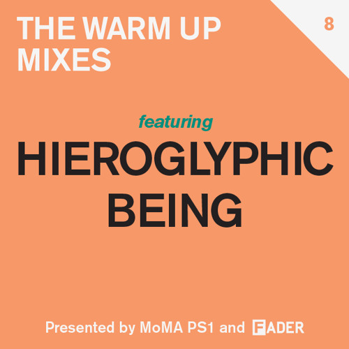 FADER MoMA PS1 Warm Up Mix: Hieroglyphic Being