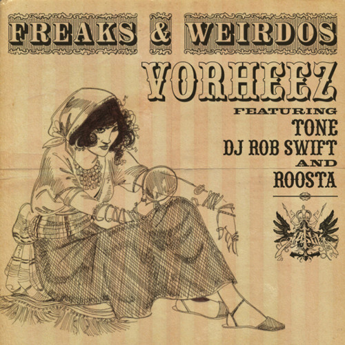 "Vorheez (feat. Tone, DJ Rob Swift & Roosta) - ""Freaks & Weirdos"""