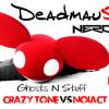Deadmau5 & Nero  - Ghosts N Stuff  (Crazy Tone Vs NoiAct Brutal Mashup Remix)