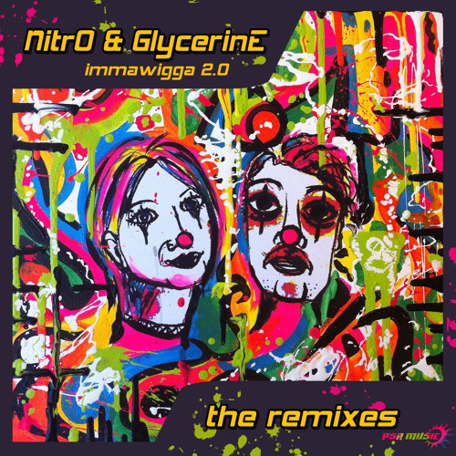 Nitro & Glycerine - Imma Wigga (The Remixes 2.0)
