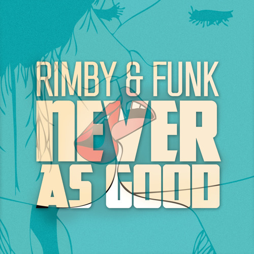 RiMbY & Funk - Never as Good (Original Mix)