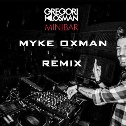 Gregori Klosman - Minibar (Myke Oxman Remix)