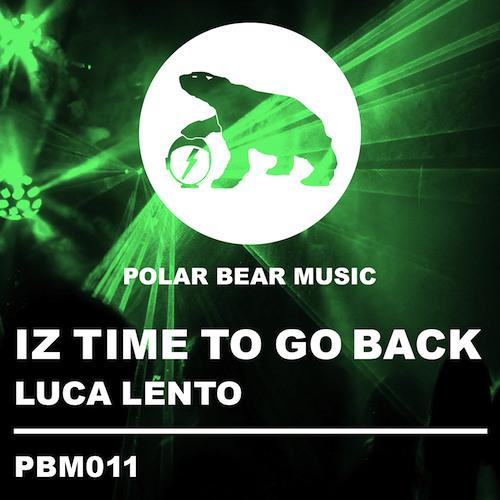 Luca Lento Iz Time 2Go Back Org./Tetchy Rmx • Supp. from Funkagenda, Peter Gelderblom, Saeed Younan!