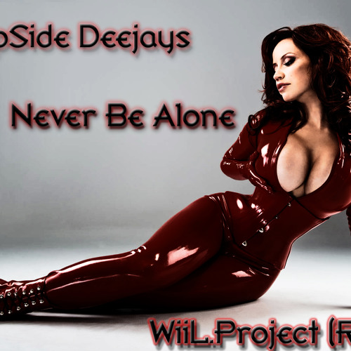 DeepSide Deejays - Never Be Alone (WiiL.Project Remix)