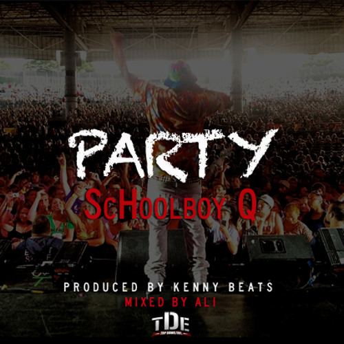 "ScHoolboy Q - ""Party"" (Prod. by Kenny Beats)"