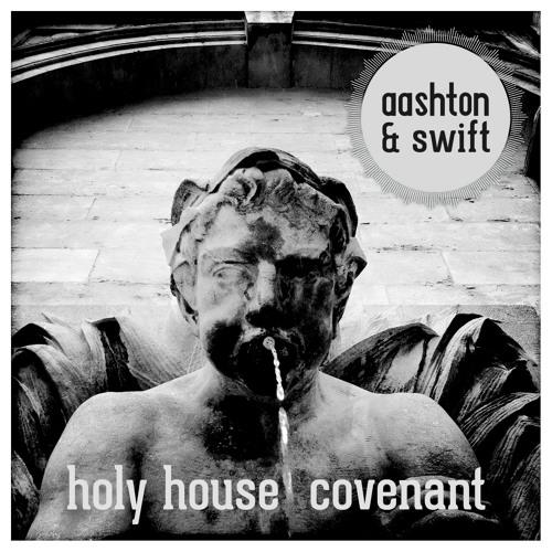 aashton & swift - Holy House