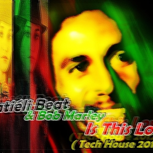 "Dj.N'atiéli Beat & Bob Marley - Is This Love ( Tech House 2012 )  "" In Progress """