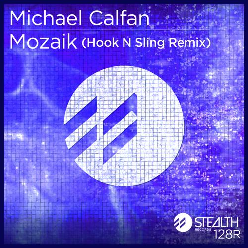 Michael Calfan - Mozaik (Hook N Sling Remix) *** PREVIEW ***