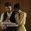 I Never ft. Daniel Merriweather