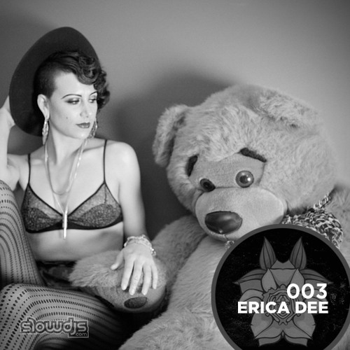 The Slowcast Vol. 003 - Erica Dee