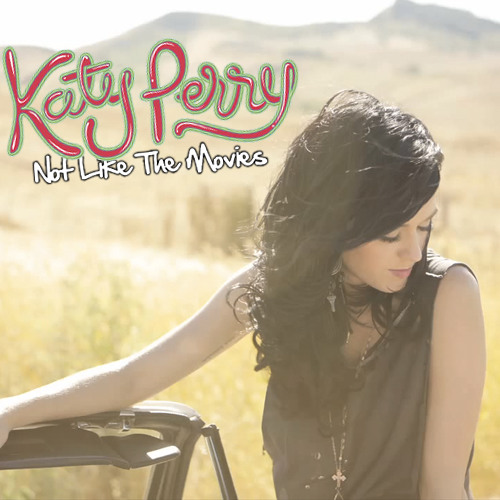 Katy Perry - Not Like The Movies (LIVE)