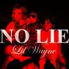 No Lie - Lil Wayne (Download In Description)