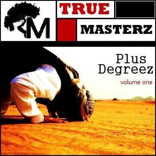 True Masterz - Plus Degreez- Volume One - 25 God Flesh ft. Graveyard Shifter