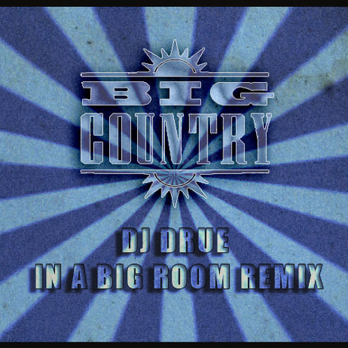 In A Big Country - DJ Drue  In-A-Big-Room-Remix