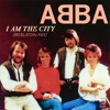 ABBA - I AM THE CITY (REVELATION MIX) DJ ANDETAG