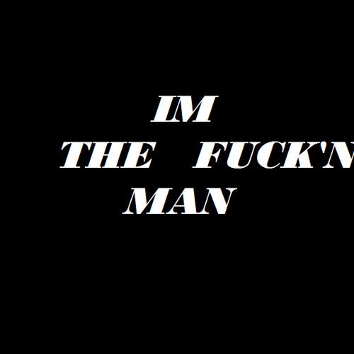 Im The Fuckin Man- Infamous ft. TalkSick