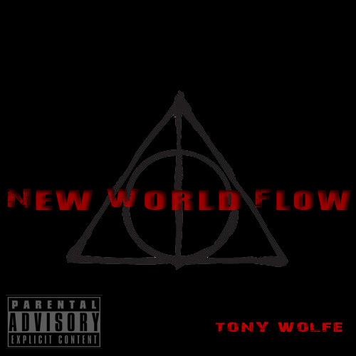 Tony Wolfe- New World Flow