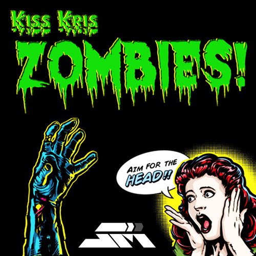 Kiss Kris - Zombies! OUT NOW IN BEATPORT, ITUNES, JUNO ETC...