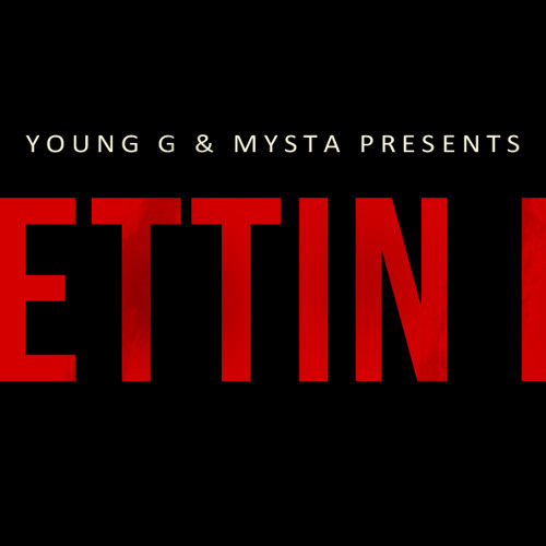 Gettin It-Young-G ft Mysta