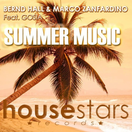 Bernd Hall & Marco Zanfardino feat Gosia - Summer Music [Housestars Records] OUT NOW!