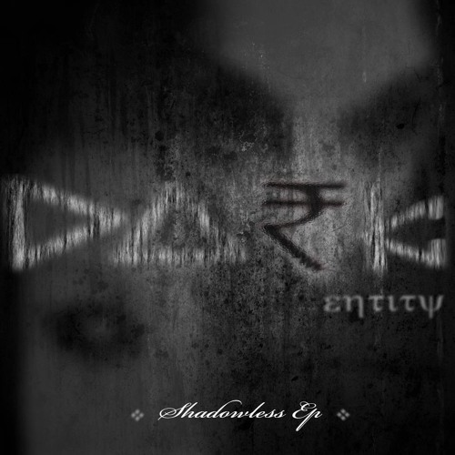 Dark Entity - Shadowless Ep - Out Now - Iron Shirt Recordings - Released 14/09/12