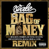 Wale - Bag Of Money feat. Rick Ross, Omarion, Yo Gotti, Lil' Wayne, French Montana & Black Cobain