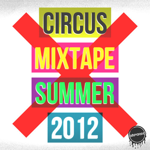Circus Records Summer Mixtape 2012