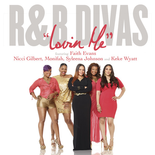 "R&B Divas - ""Lovin Me"" feat. Faith Evans"