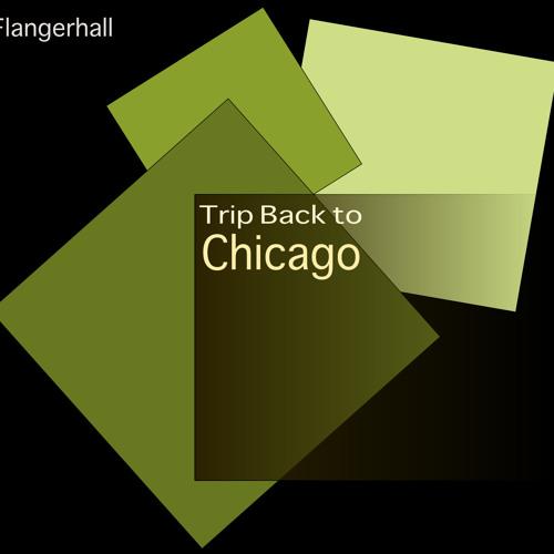 Flangerhall - Trip back to Chicago (original mix)