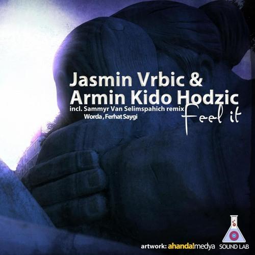 Jasmin Vrbic & Armin Kido Hodzic Feel it EP \ OUT NOW/ Sound Lab