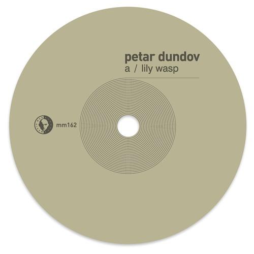 Petar Dundov - Lily Wasp / Triton