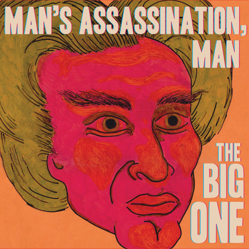 Man's Assassination, Man - The Big One