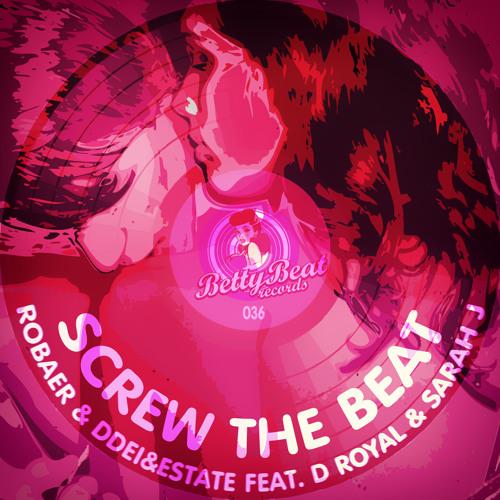 Robaer & DDei&Estate feat. D Royal & Sarah J - Screw The Beat [TEASER]