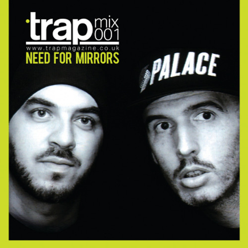 TRAP MIXTAPE #001 - NEED FOR MIRRORS
