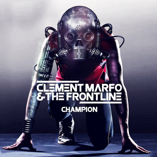 Clement Marfo & The Frontline - Champion (Millions Like Us Remix)