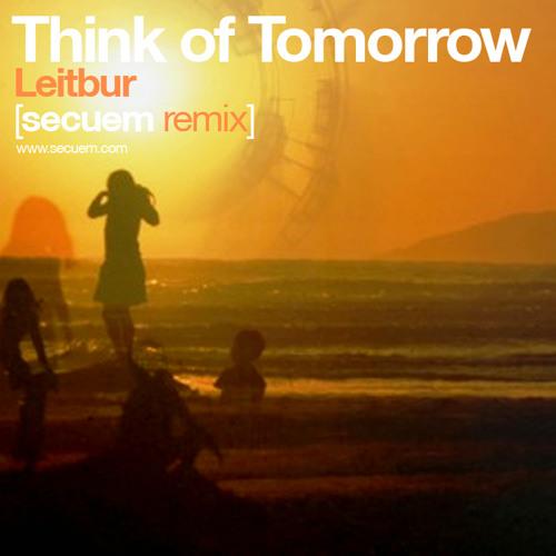Leitbur - Think of Tomorrow (Secuem REMIX)