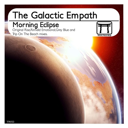 The Galactic Empath_Morning Eclipse (The Galactic Blue's Trip On The Beach Remix)