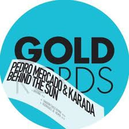 Pedro Mercado & Kerada 'Behind the Sun' (Shadow Child remix) [Gold/Kling Klong]