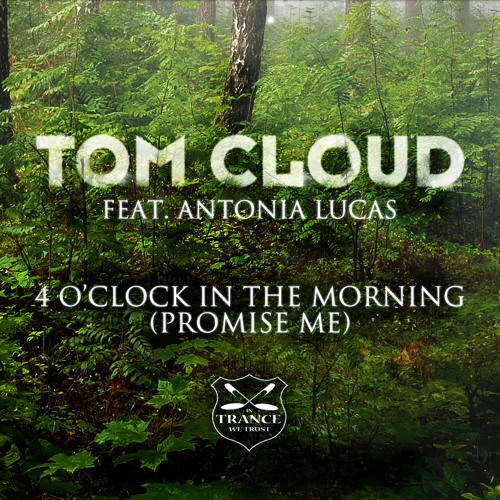 Tom Cloud feat Antonia Lucas - 4 O'Clock In The Morning SoundCloud Preview
