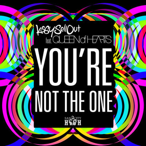 Kissy Sell Out - You're Not The One (ETC!ETC! Remix) OUT NOW!!