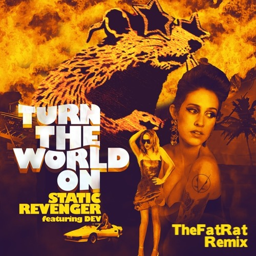 Static Revenger feat. Dev - Turn The World On (TheFatRat Remix)