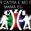 MR CATRA E MC G7 - MAMA UE