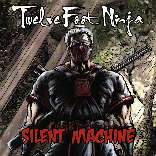 Twelve Foot Ninja - 'Silent Machine'