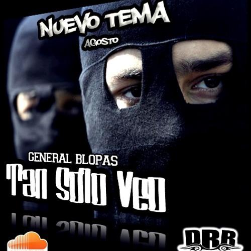 General Blopas - Tan Solo Veo (2012)