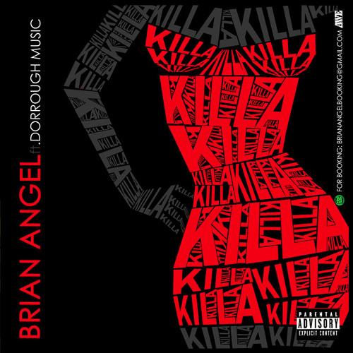 Killa - Brian Angel ft. Dorrough (Street Version)