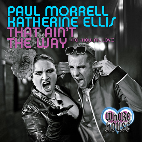 Paul Morrell & Katherine Ellis - That Ain't The Way (Radio Mix)