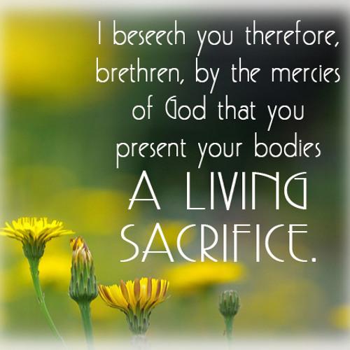 Romans 12:1-2 A Living Sacrifice