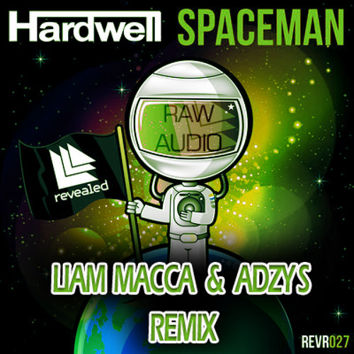 Spaceman - Hardwell (Liam Macca & Adzy - S Remix) **FREE DOWNLOAD**